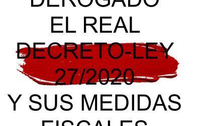 DEROGADO EL REAL DECRETO-LEY 27/2020 Y SUS MEDIDAS FISCALES